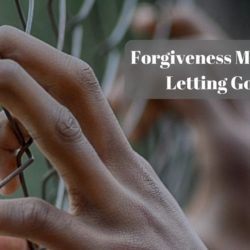 Breaking Through Barriers Of Unforgiveness