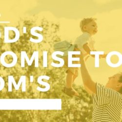 God's Promise To Moms