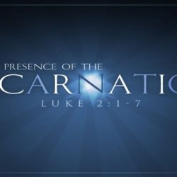 #3 The Presence of the Incarnation