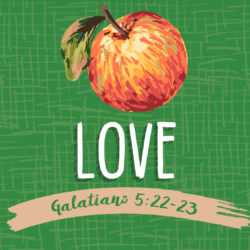 Fruit of the Spirit #1: Love