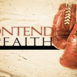 Contend for the Faith