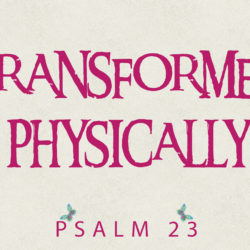 #2 of the Transformed Life 2021 Series